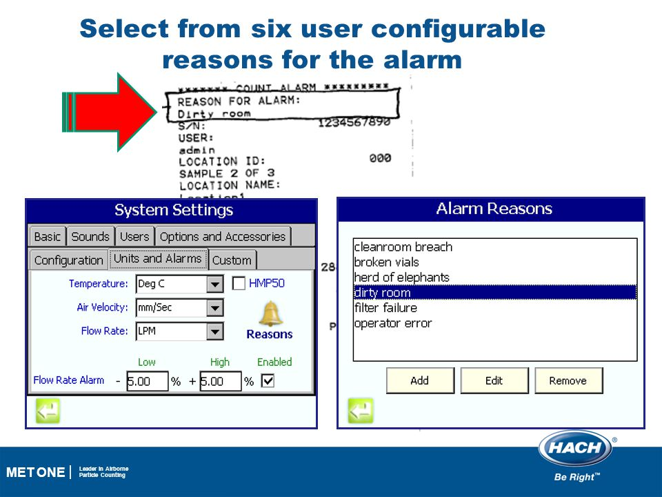Select from six user configurable reasons for the alarm