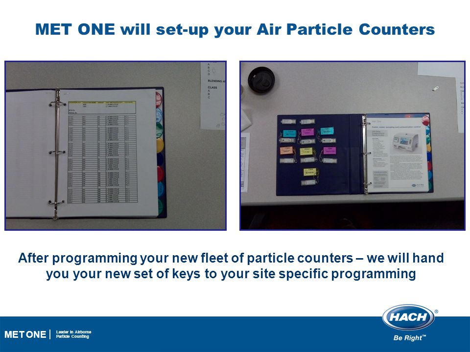 MET ONE will set-up your Air Particle Counters