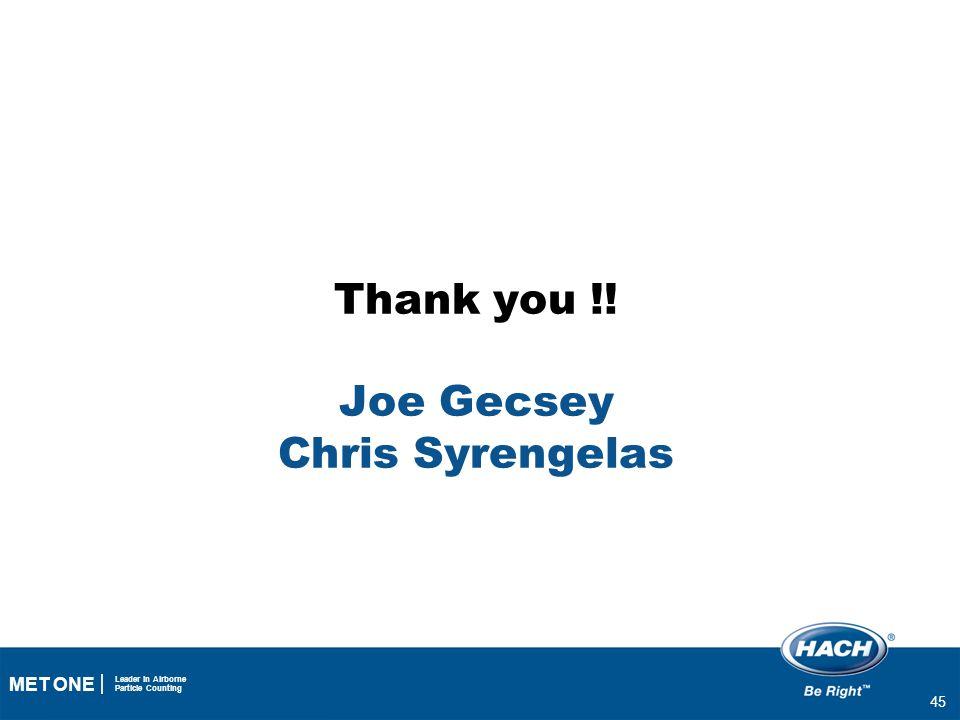 Thank you !! Joe Gecsey Chris Syrengelas