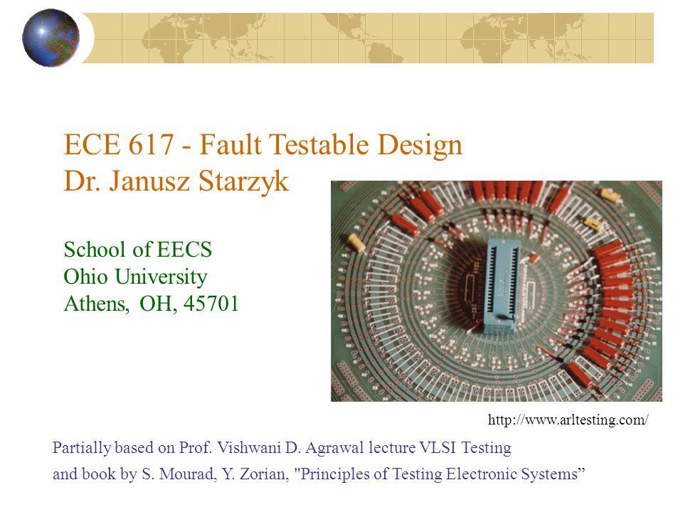 ECE 617 - Fault Testable Design Dr. Janusz Starzyk