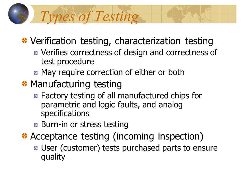 Types of Testing Verification testing, characterization testing