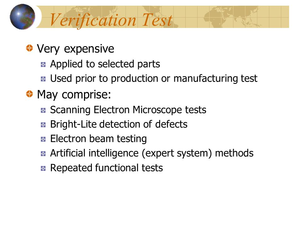Verification Test Very expensive May comprise: