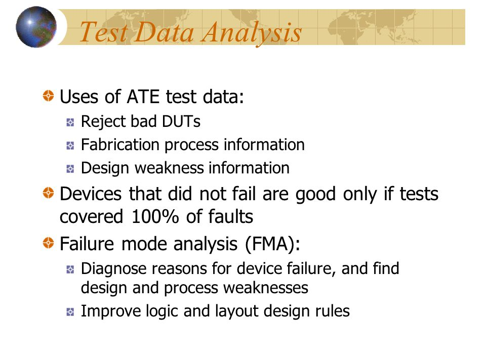Test Data Analysis Uses of ATE test data: