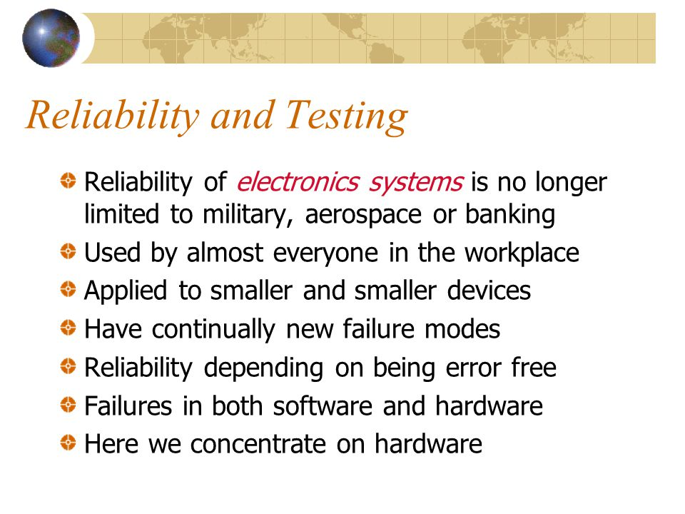 Reliability and Testing