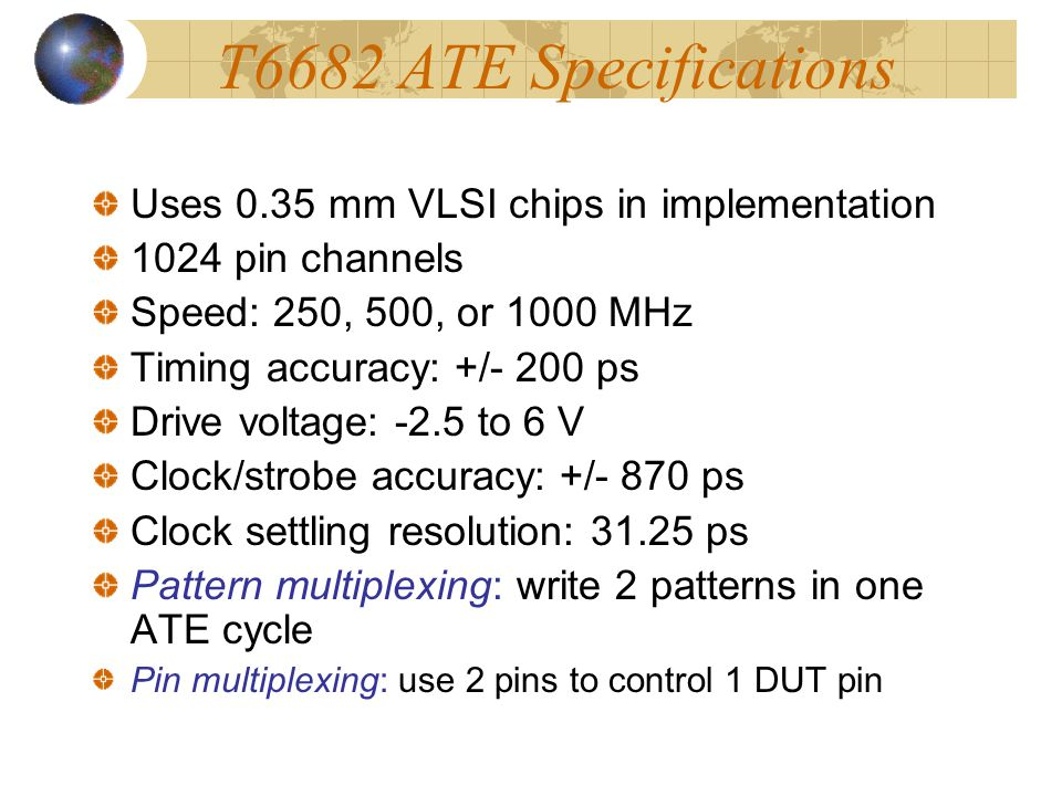 T6682 ATE Specifications Uses 0.35 mm VLSI chips in implementation