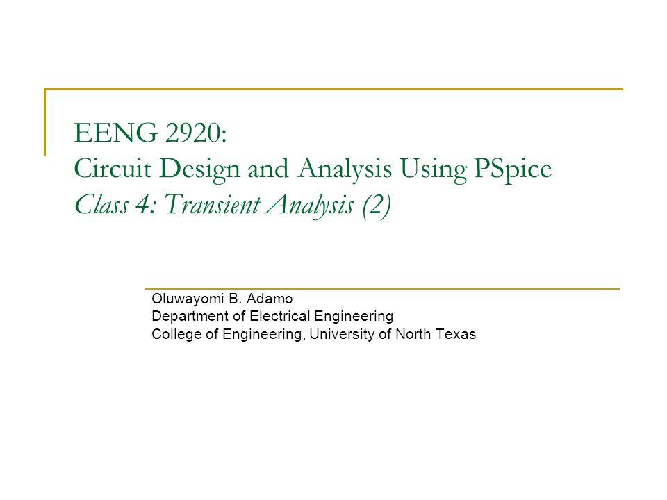 EENG 2920: Circuit Design and Analysis Using PSpice Class 4: Transient Analysis (2)