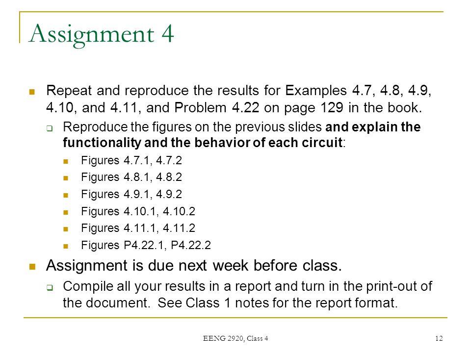 Assignment 4 Assignment is due next week before class.