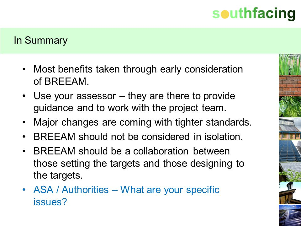 In Summary Most benefits taken through early consideration of BREEAM.
