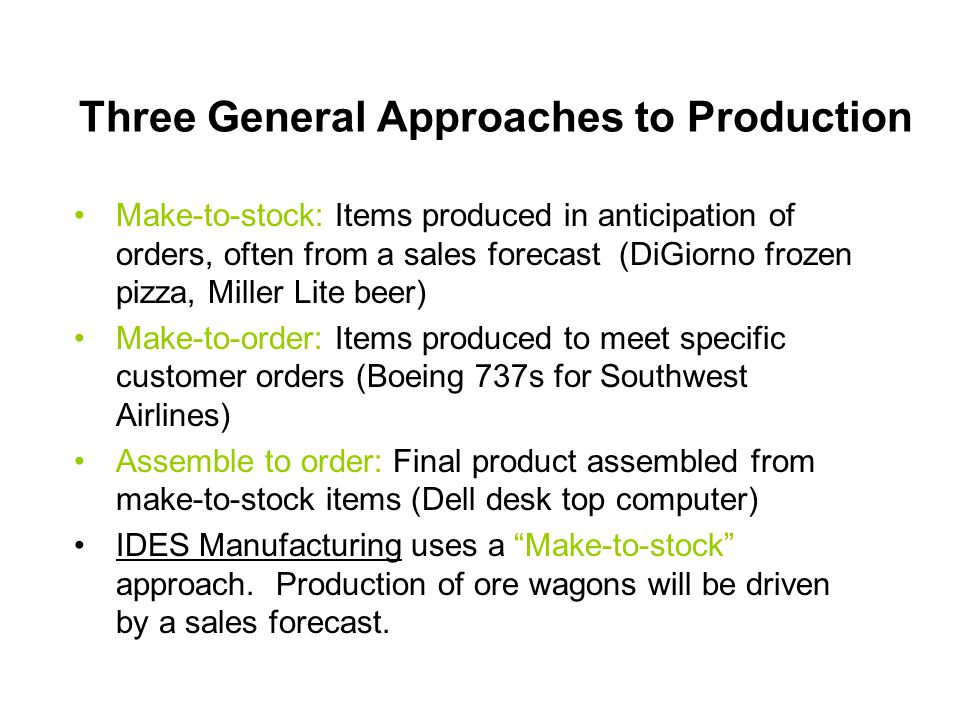 Three General Approaches to Production