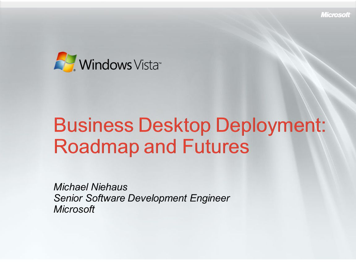 Business Desktop Deployment: Roadmap and Futures