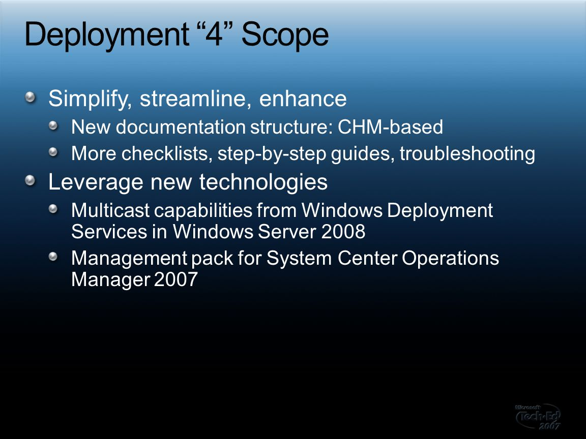 Deployment 4 Scope Simplify, streamline, enhance