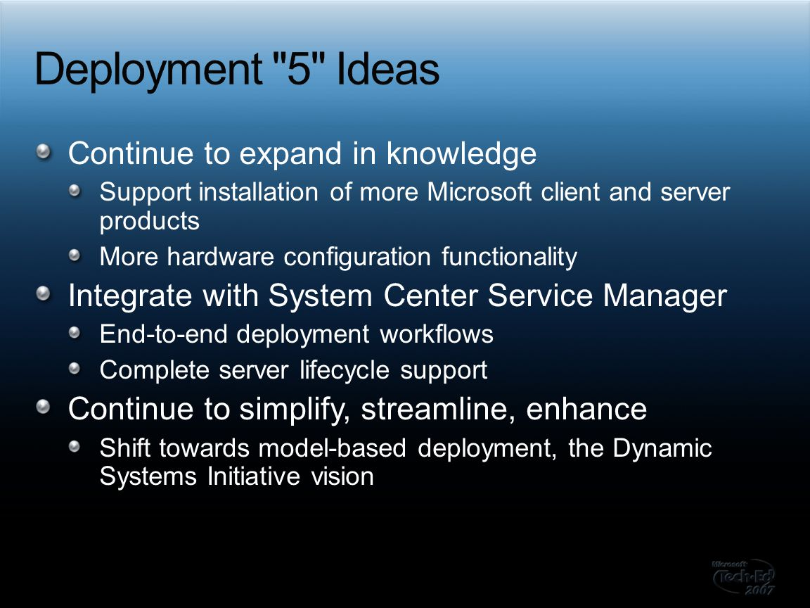 Deployment 5 Ideas Continue to expand in knowledge