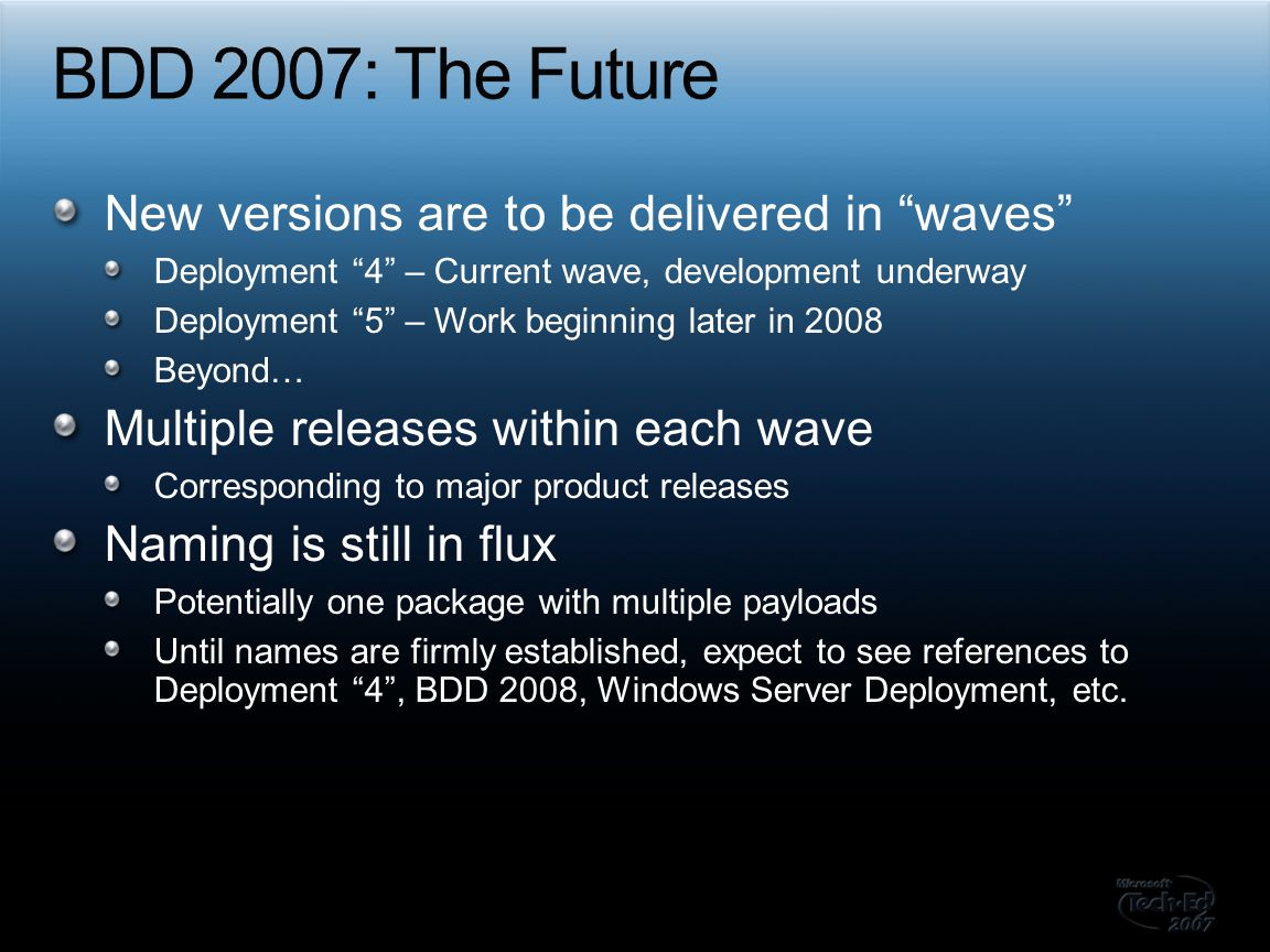 BDD 2007: The Future New versions are to be delivered in waves