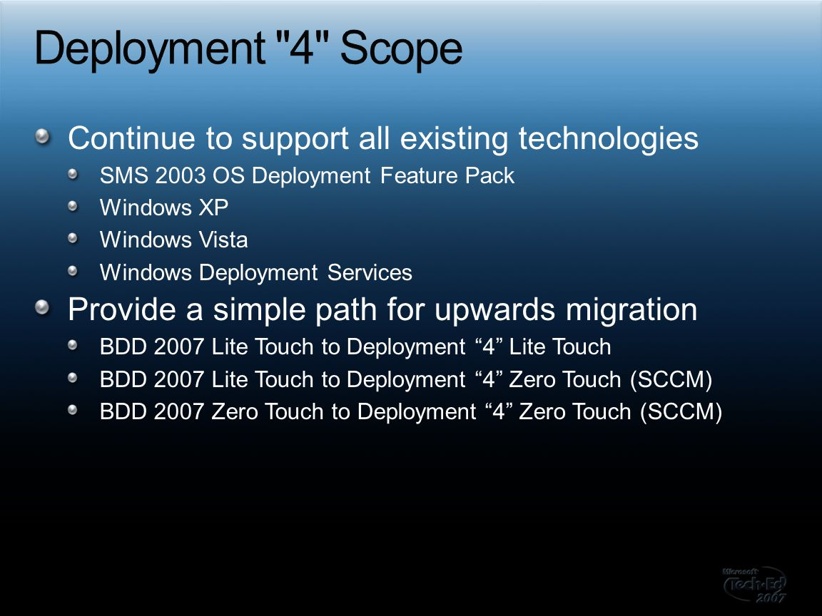 Deployment 4 Scope Continue to support all existing technologies