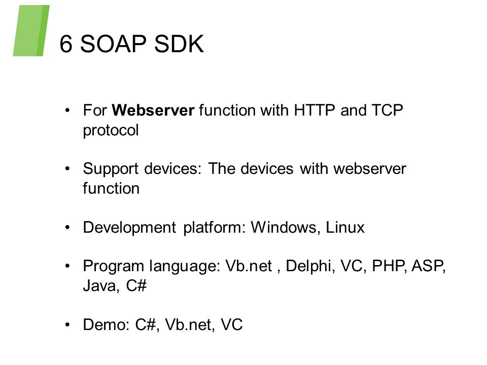 6 SOAP SDK For Webserver function with HTTP and TCP protocol