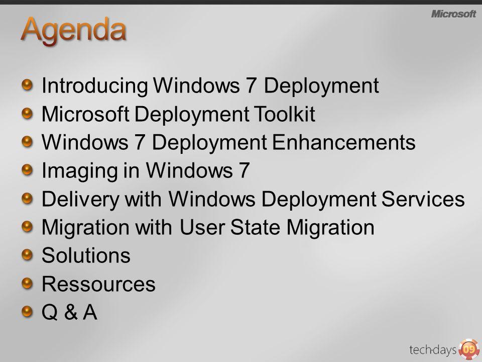 Agenda Introducing Windows 7 Deployment Microsoft Deployment Toolkit