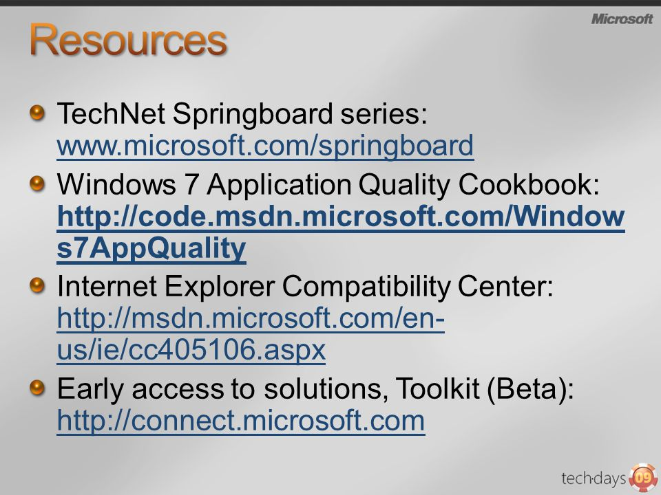 Resources TechNet Springboard series: www.microsoft.com/springboard