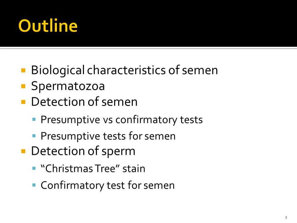 Outline Biological characteristics of semen Spermatozoa