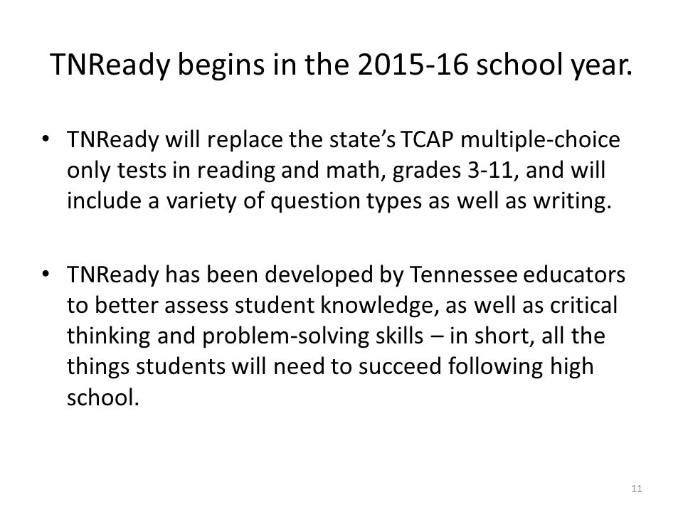 TNReady begins in the 2015-16 school year.
