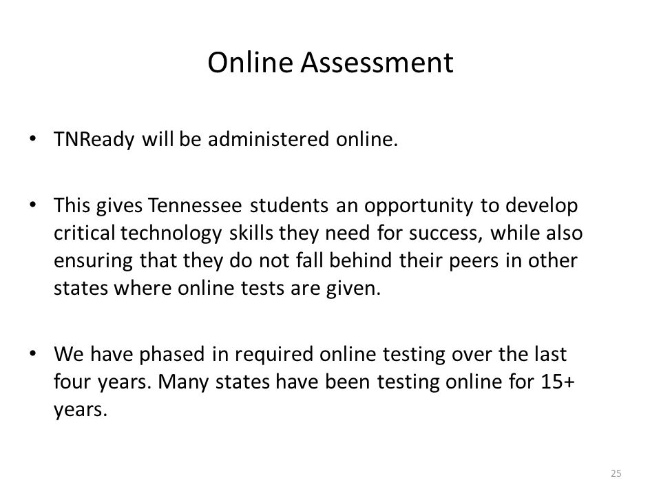 Online Assessment TNReady will be administered online.