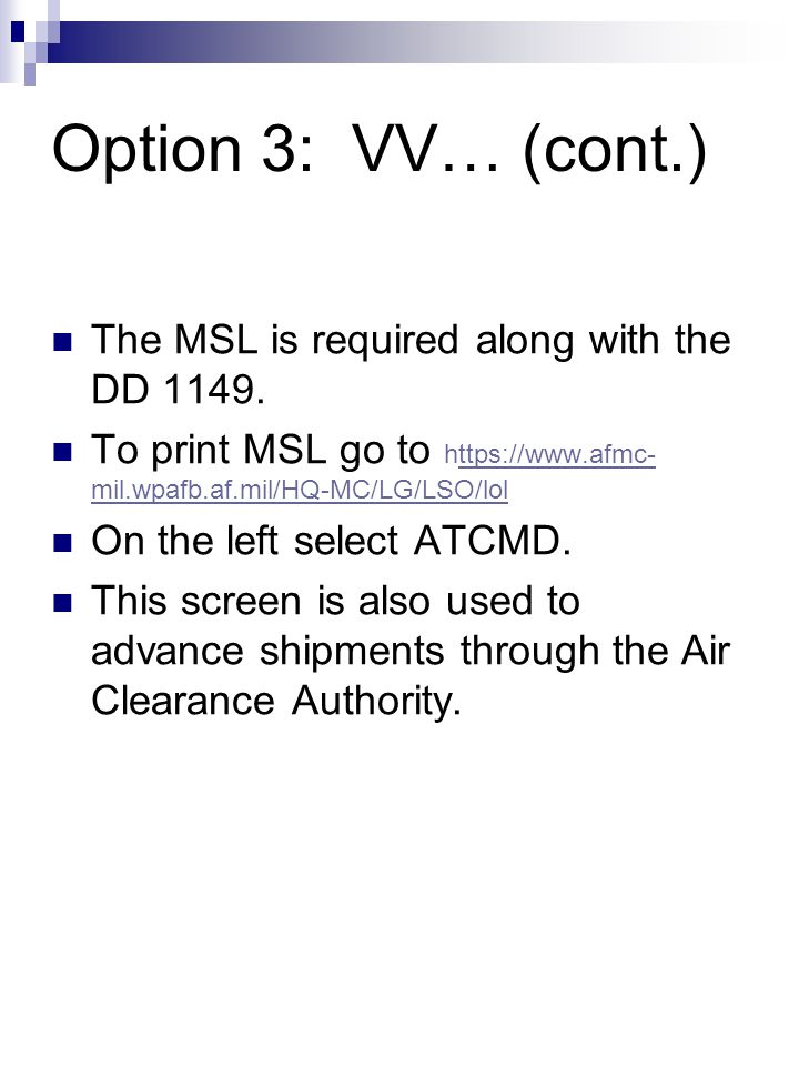 Option 3: VV… (cont.) The MSL is required along with the DD 1149.