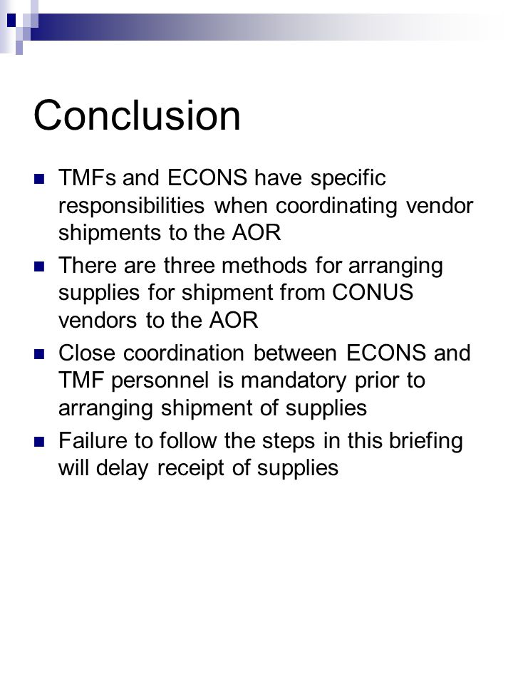 Conclusion TMFs and ECONS have specific responsibilities when coordinating vendor shipments to the AOR.