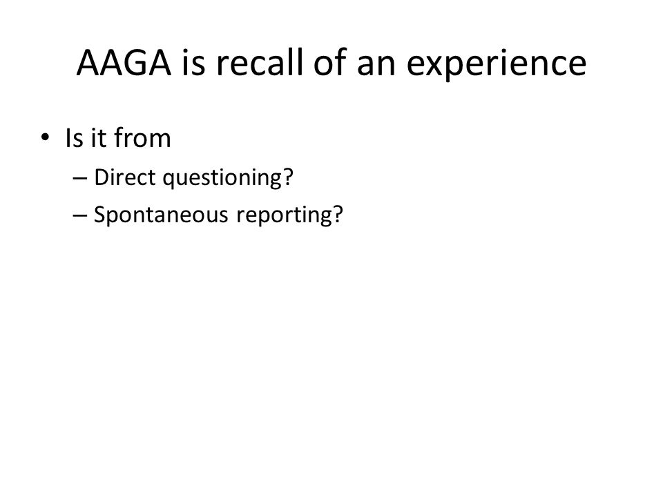 AAGA is recall of an experience