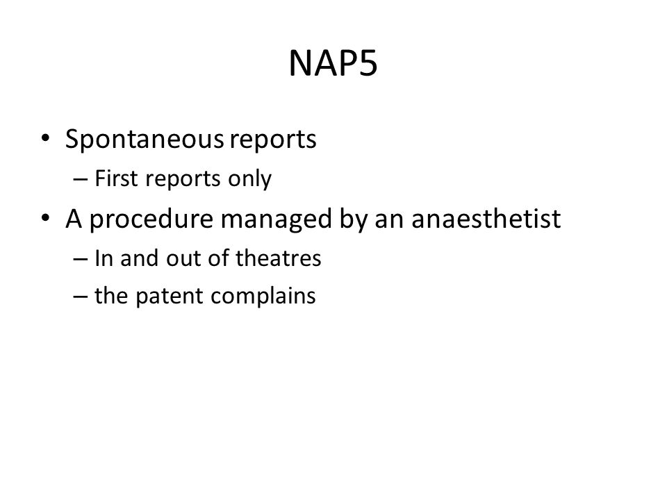 NAP5 Spontaneous reports A procedure managed by an anaesthetist