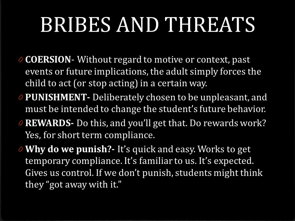 BRIBES AND THREATS