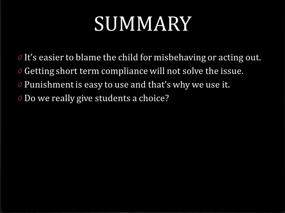 SUMMARY It's easier to blame the child for misbehaving or acting out.