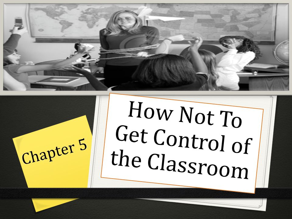 How Not To Get Control of the Classroom