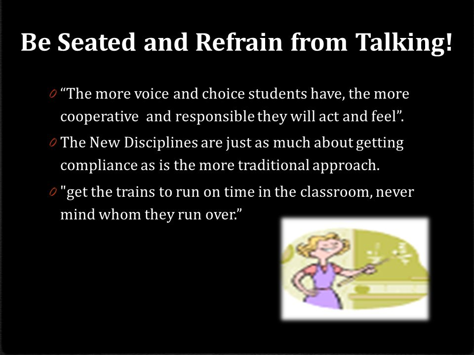 Be Seated and Refrain from Talking!