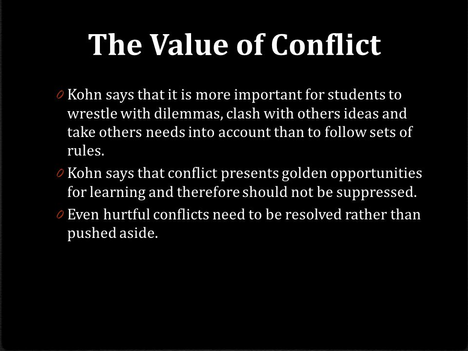 The Value of Conflict