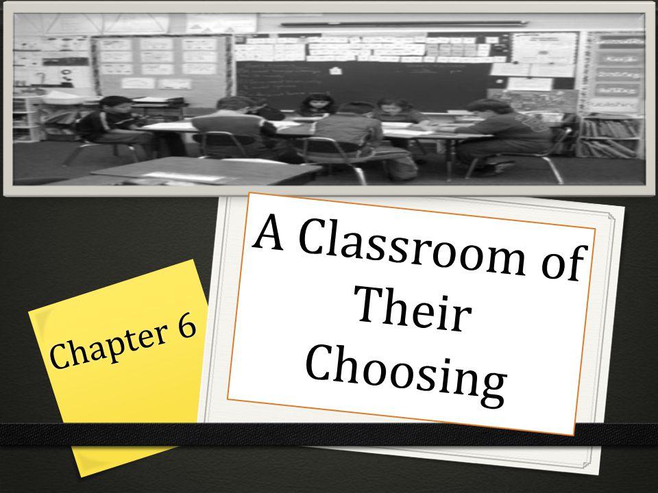 A Classroom of Their Choosing