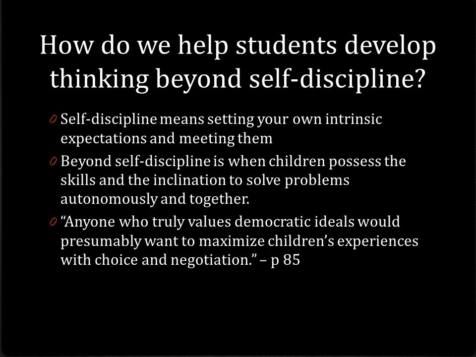 How do we help students develop thinking beyond self-discipline
