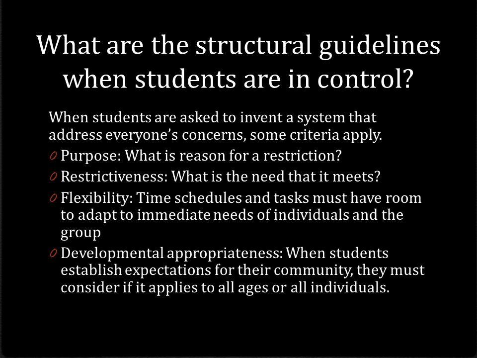 What are the structural guidelines when students are in control