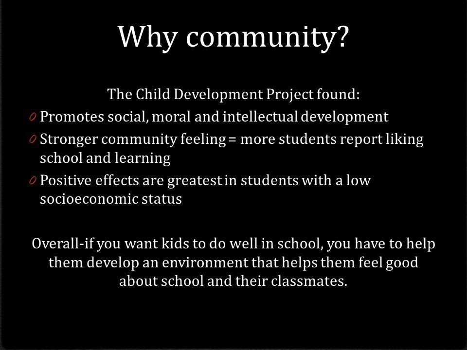 The Child Development Project found: