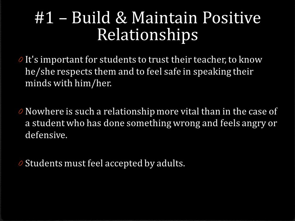 #1 – Build & Maintain Positive Relationships