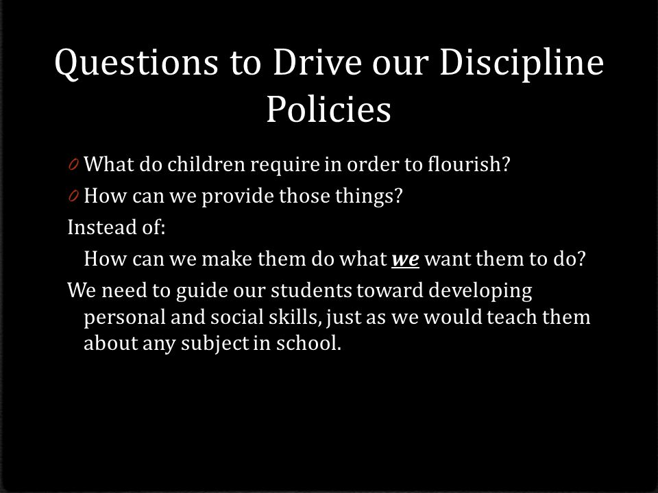 Questions to Drive our Discipline Policies