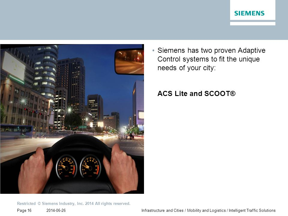 Siemens has two proven Adaptive Control systems to fit the unique needs of your city: ACS Lite and SCOOT®