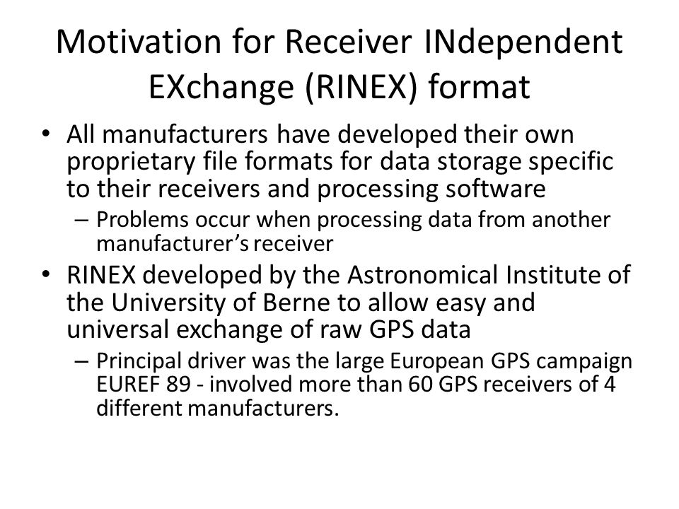 Motivation for Receiver INdependent EXchange (RINEX) format