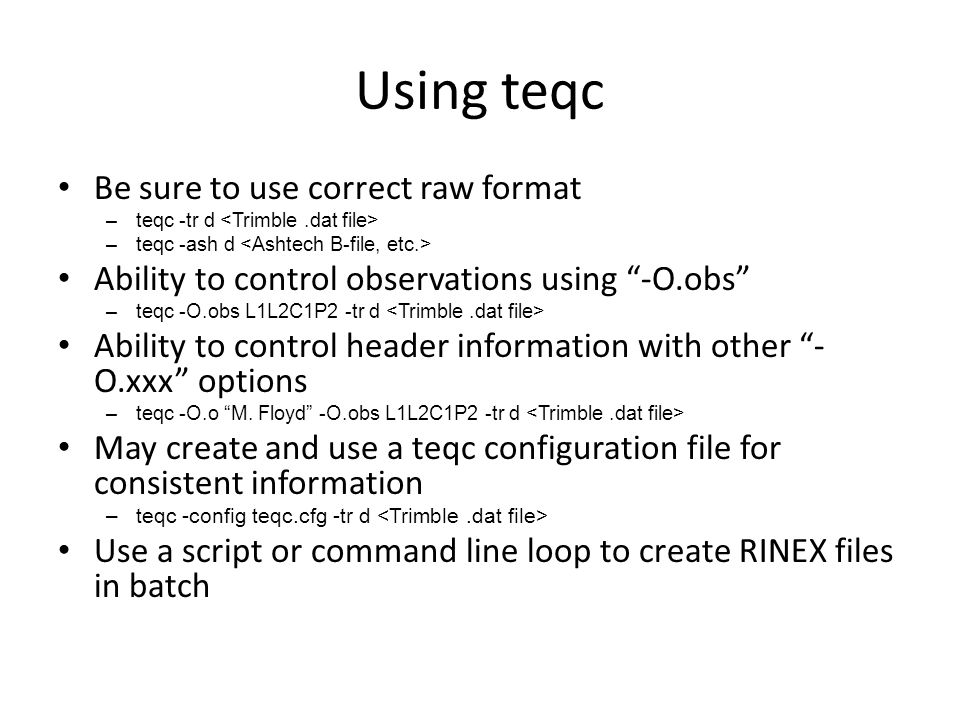 Using teqc Be sure to use correct raw format