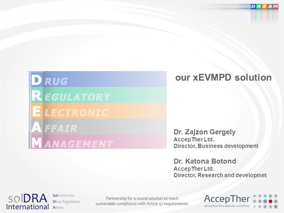 our xEVMPD solution Dr. Zajzon Gergely Dr. Katona Botond