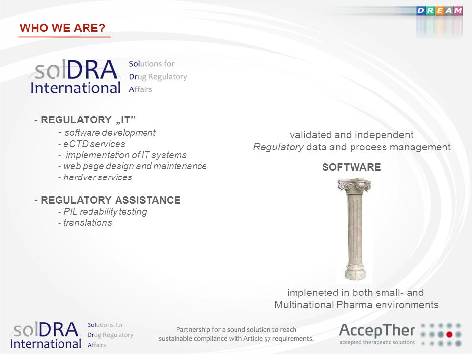 "WHO WE ARE REGULATORY ""IT software development"