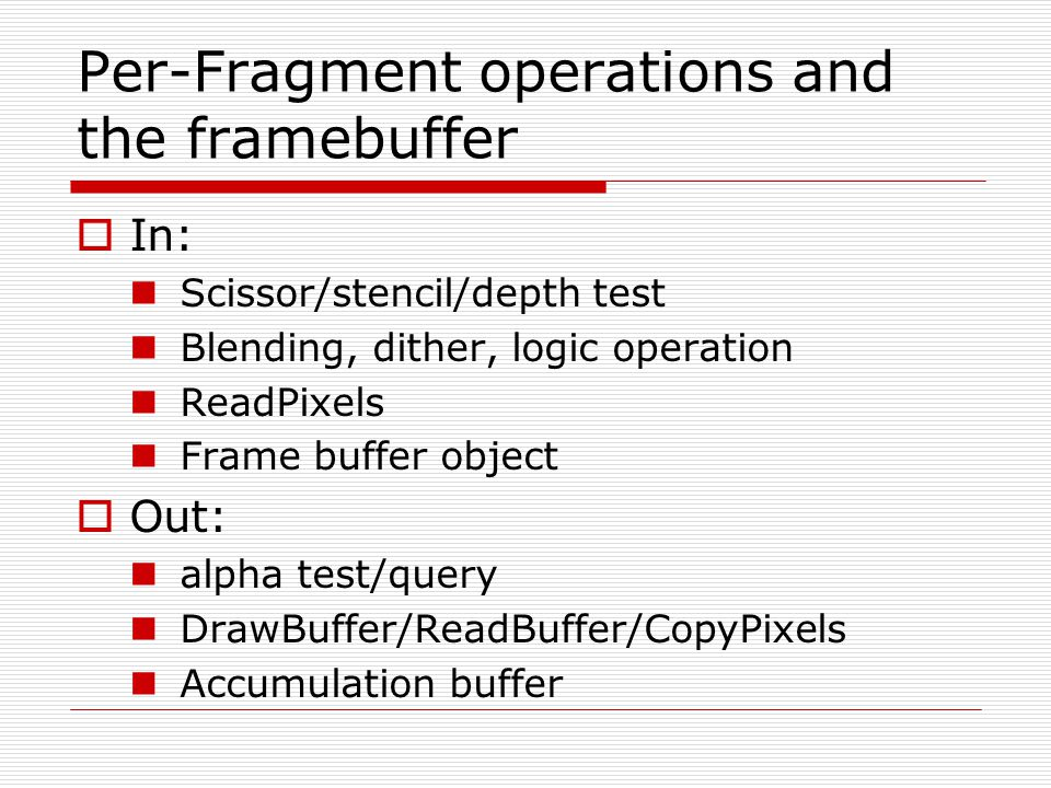 Per-Fragment operations and the framebuffer