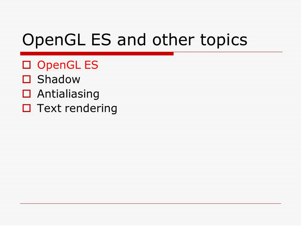 OpenGL ES and other topics