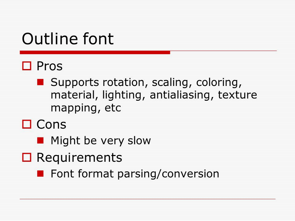 Outline font Pros Cons Requirements