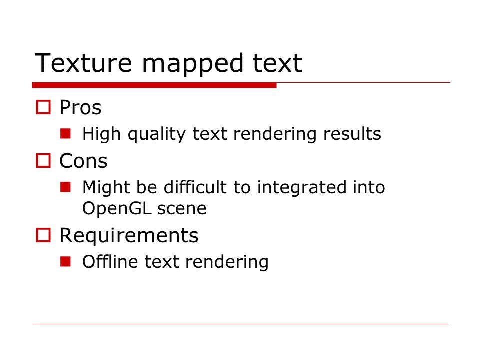 Texture mapped text Pros Cons Requirements