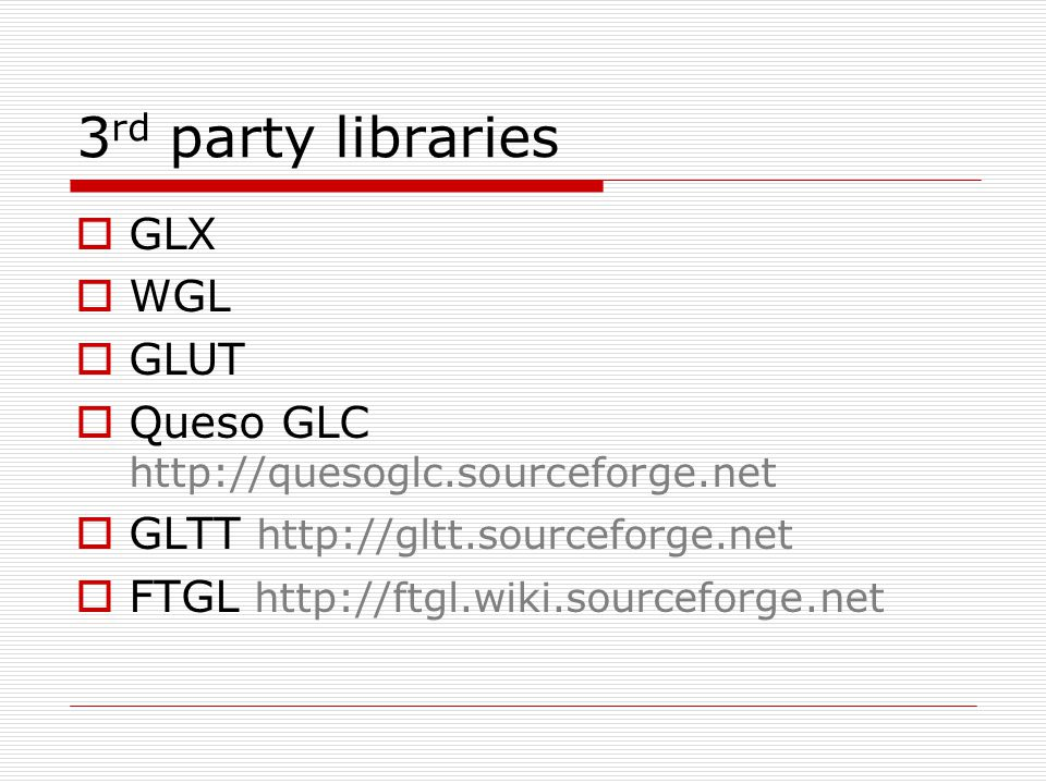 3rd party libraries GLX WGL GLUT