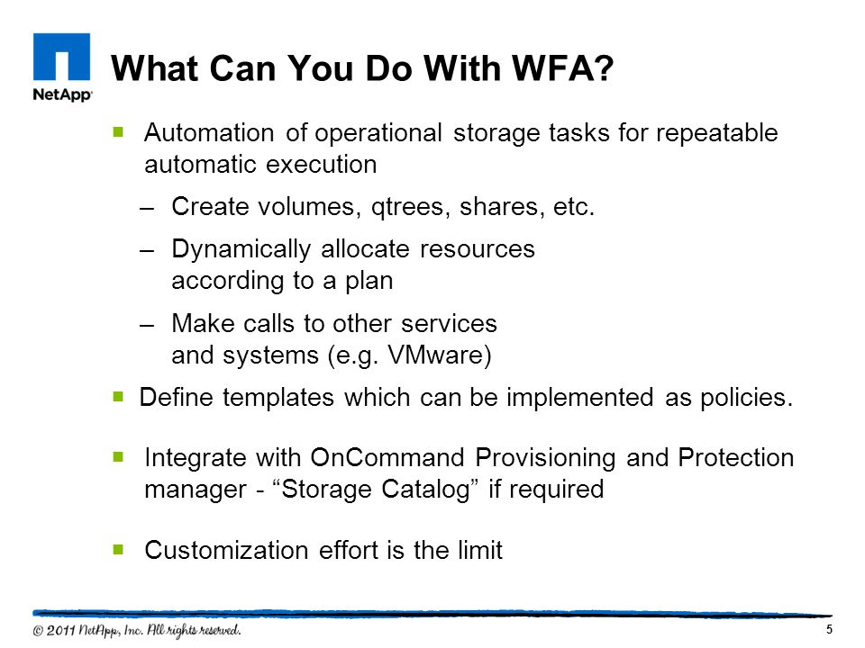 What Can You Do With WFA Automation of operational storage tasks for repeatable automatic execution.